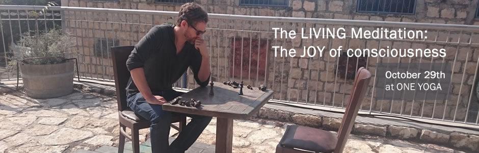 The Living Meditation workshop: The Joy of Consciousness