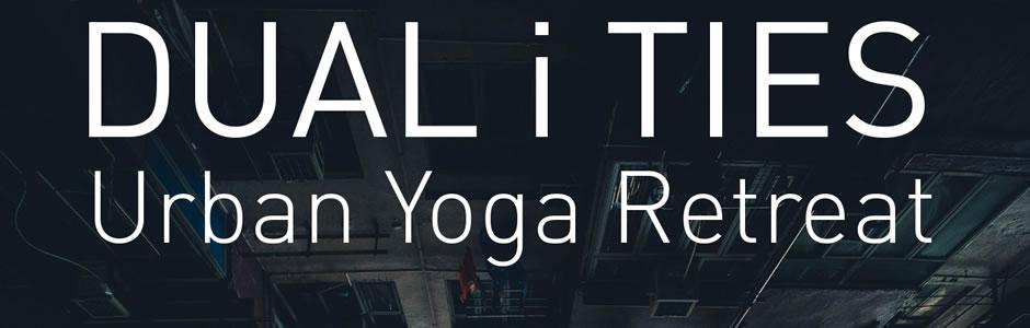 DUAL i TIES Urban Yoga Retreat