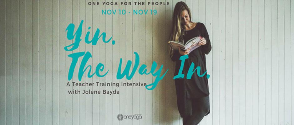 Yin. The Way In. a Teacher Training Intensive with Jolene Bayda