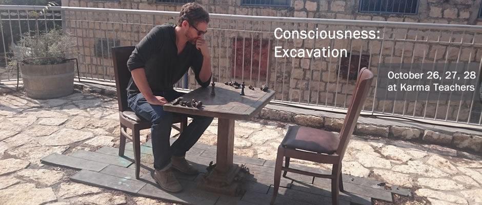 Consciousness: Excavation