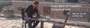Inner Work Of FreedOm:Consciousness